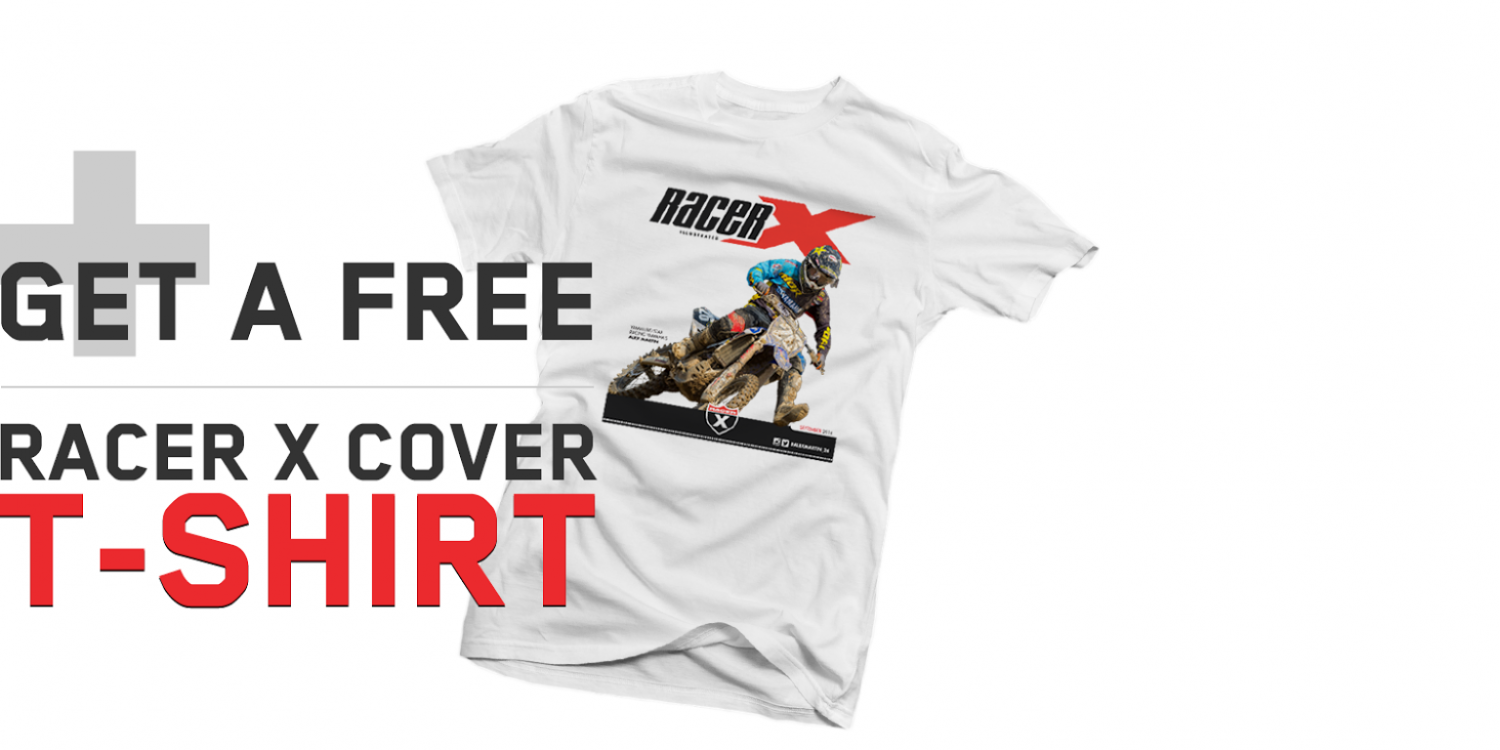 Subscribe to Racer X Illustrated and get Free Cover Shirt!