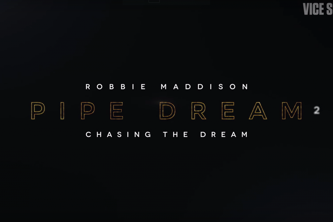 chasing a pipe dream