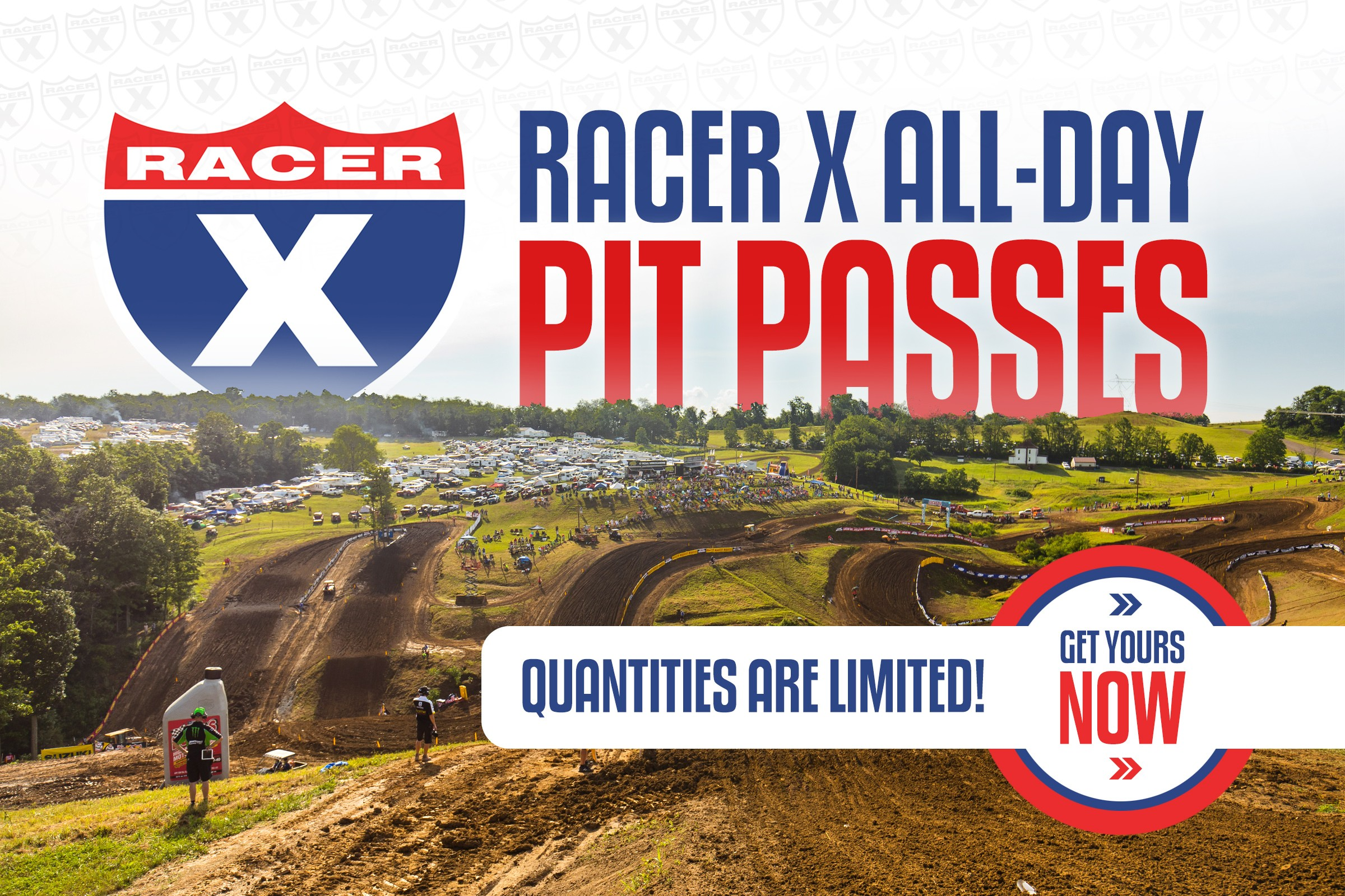 Racer X All-Day Pit Passes – Limited Quantities!