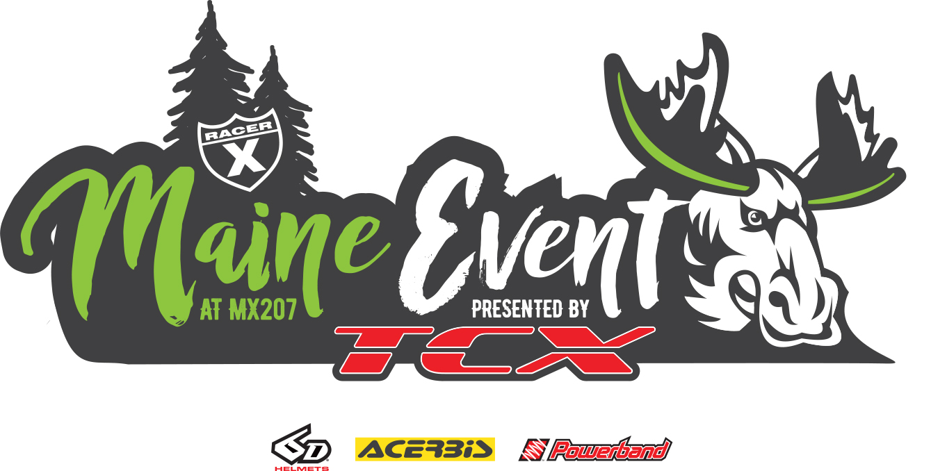 The Racer X Maine Event presented by TCX takes place on September 15-17, at MX207 in Lyman, Maine.