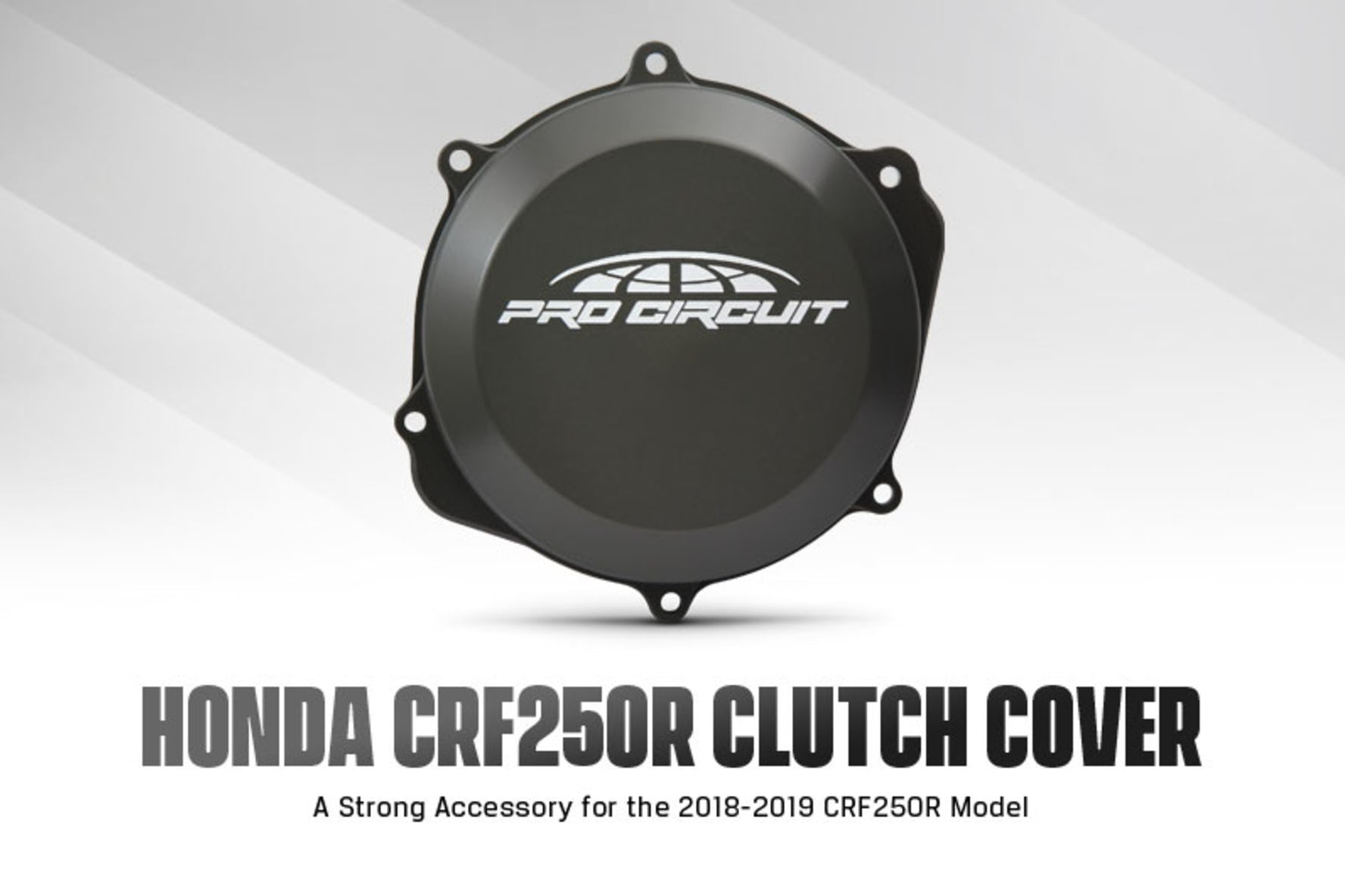 Pro Circuit Releases 2018-2019 CRF250R Clutch Cover - Racer